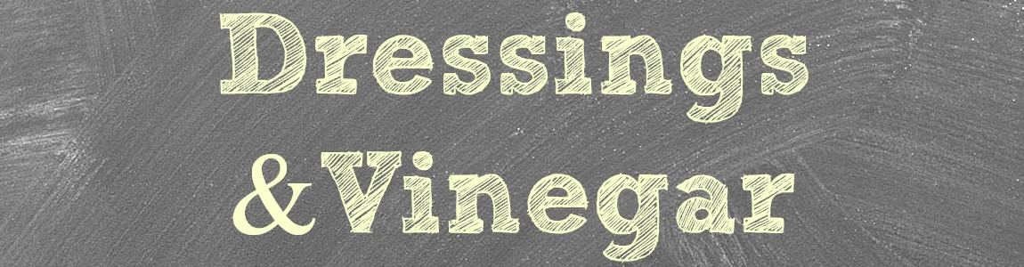 Dressings & Vinegar