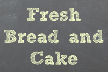 Fresh Bread & Cake