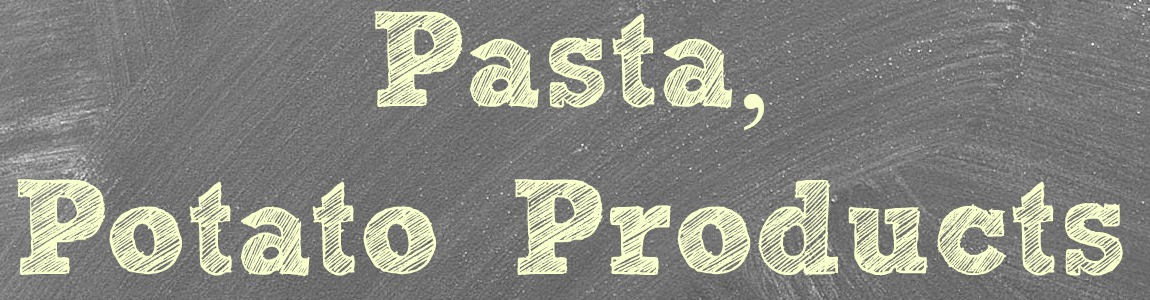 Pasta & Potato Products