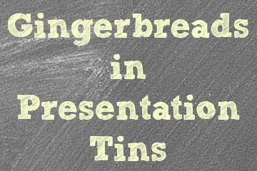 Gingerbreads in Presentation Tins