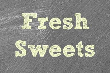 Fresh Sweets