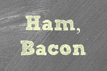 Ham & Bacon