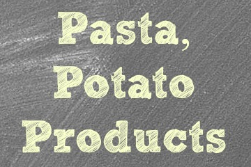 Pasta & Potato Products