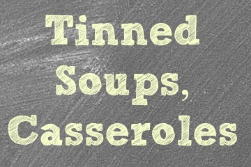 Tinned Soups & Casseroles