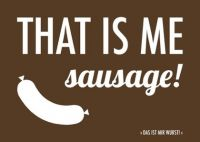 Denglisch-Postcard 'That is me sausage'