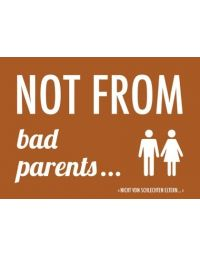 Denglisch-Postcard 'Not from bad parents...'