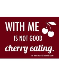 Denglisch-Postcard 'With me is not good cherry eating'